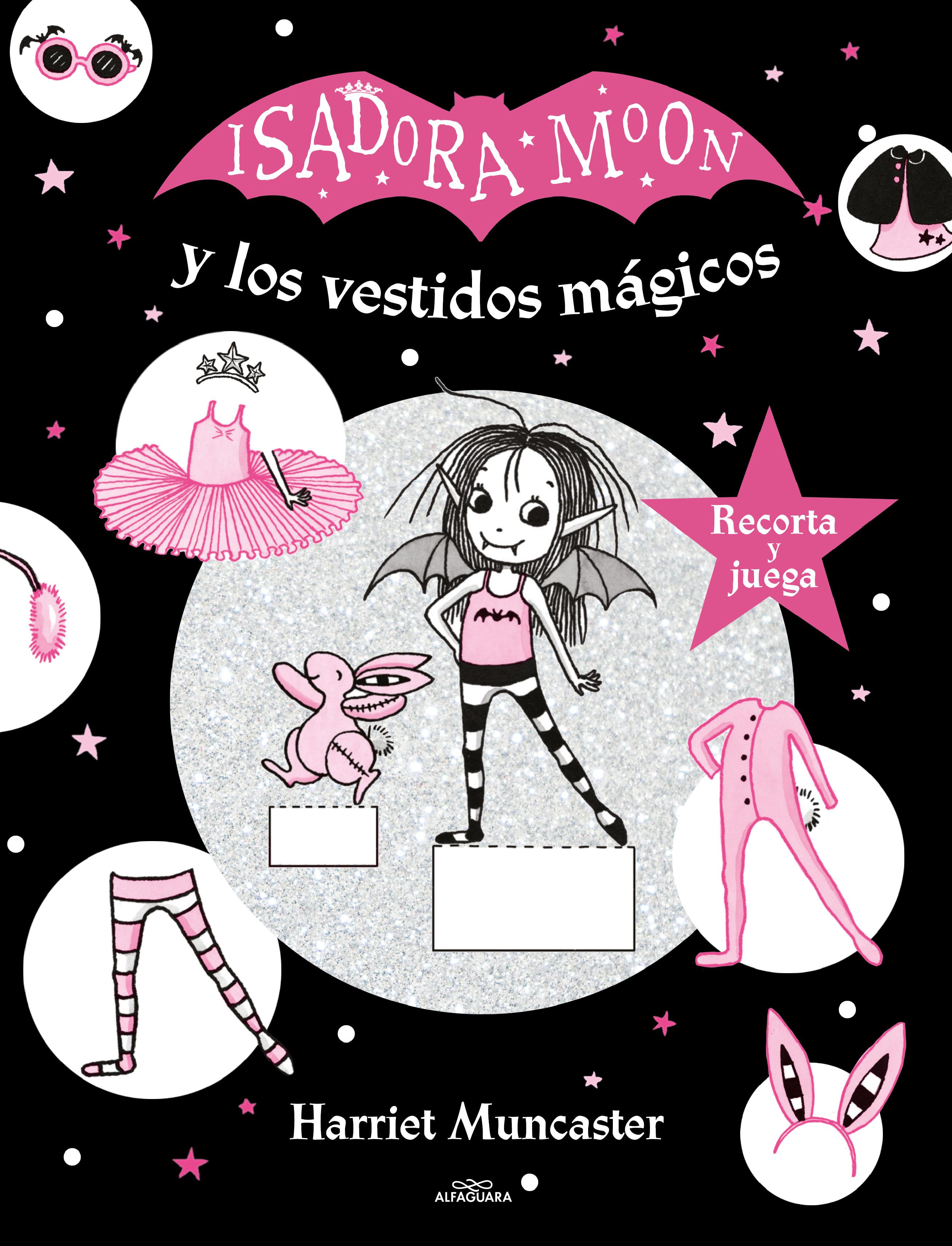 Isadora Moon y los vestidos mágicos (Isadora Moon): Recorta y juega