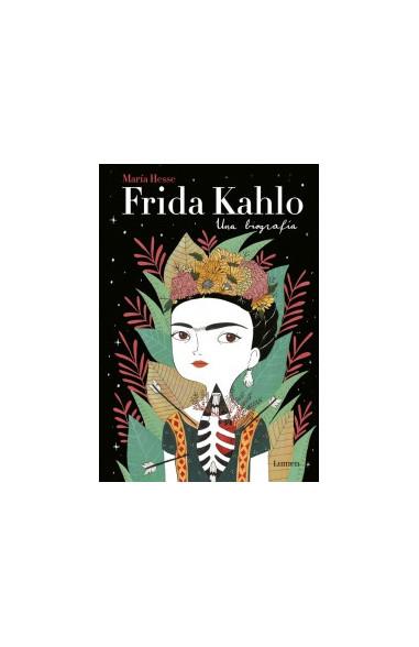 Frida Kahlo. Una biografía