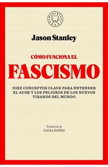 Facha. Cómo funciona el fascismo