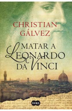 Matar a Leonardo da Vinci...