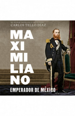 Maximiliano, emperador de...
