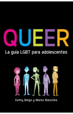 Queer. La guía LGBT para adolescentes