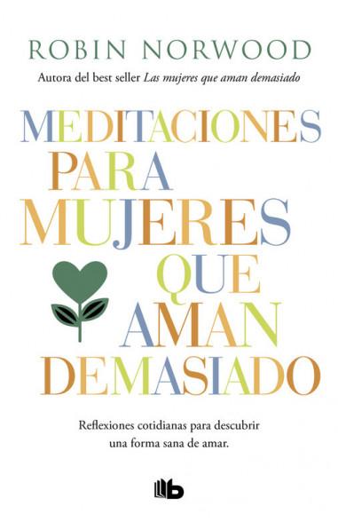 Meditaciones para mujeres que aman...