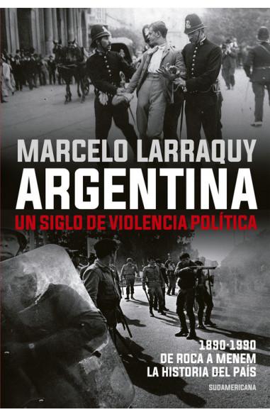 Argentina. Un siglo de violencia...
