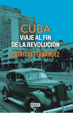 Cuba. Viaje al fin de la...