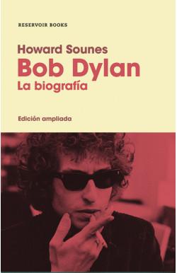 Bob Dylan. La biografía