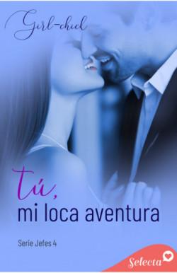 Tú, mi loca aventura (Serie...