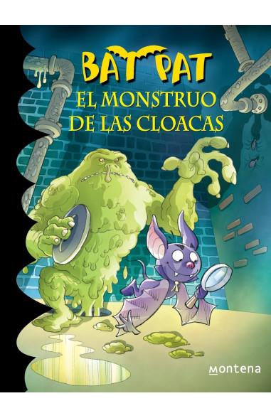 El monstruo de las cloacas (Bat Pat 5)