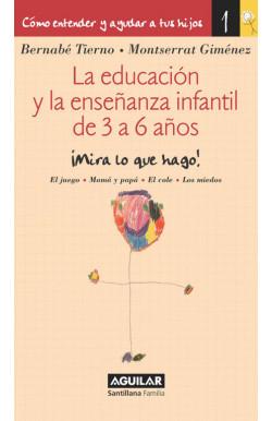 La educación y la enseñanza infantil de 3 a 6 años (Cómo entender y ayudar a tus hijos 1)