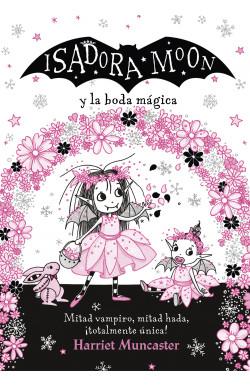 Isadora Moon y la boda mágica (Grandes historias de Isadora Moon 3)