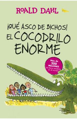 ¡Qué asco de bichos! | El cocodrilo enorme (Colección Alfaguara Clásicos)