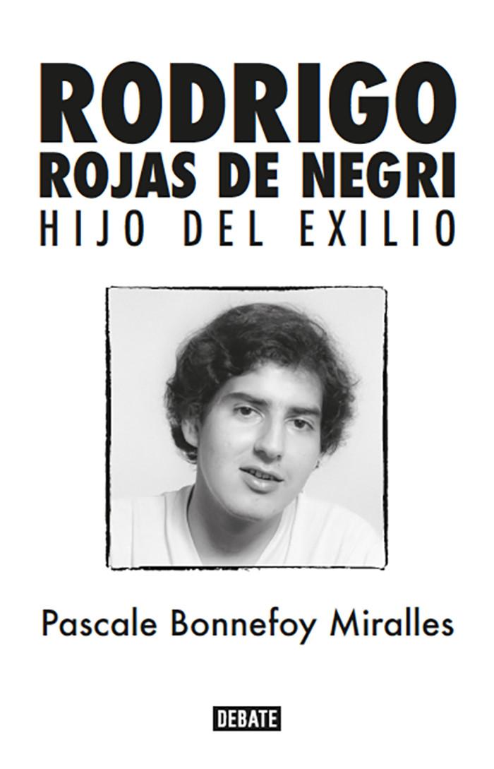 Rodrigo Rojas de Negri. Hijo del exilio