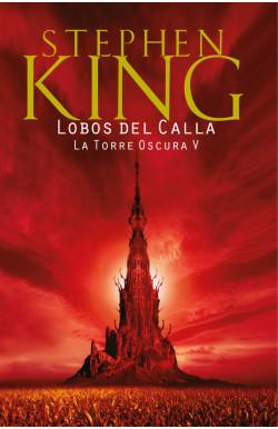 Lobos del Calla (La Torre Oscura 5)
