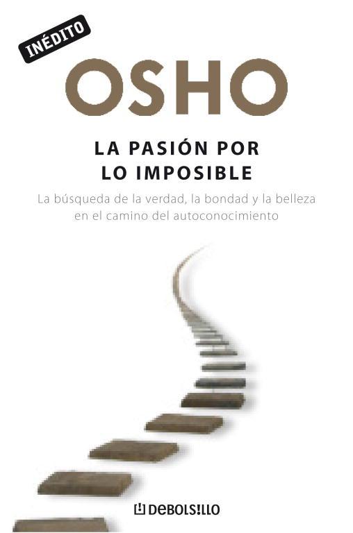 La pasión por lo imposible (OSHO habla de tú a tú)