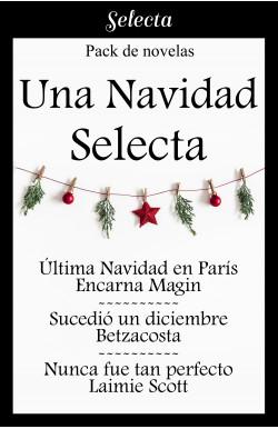 Una Navidad Selecta (Pack con: Última Navidad en París   Sucedió un diciembre   Nunca fue tan perfecto)