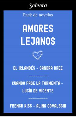 Amores lejanos (Pack con: El irlandés   French kiss   Cuando pase la tormenta)