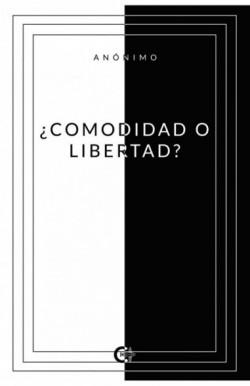 ¿Comodidad o Libertad?