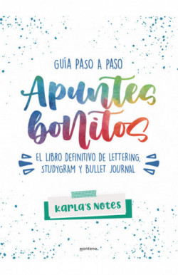 Apuntes bonitos: guía paso a paso de lettering, studygram y bullet journal