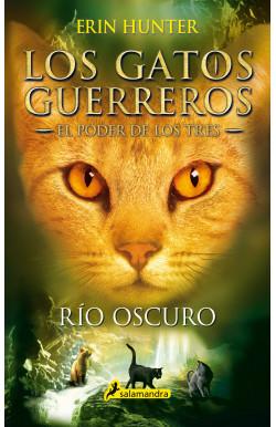 Río oscuro (Los Gatos Guerreros | El Poder de los Tres 2)