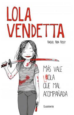 Lola Vendetta. Más vale...