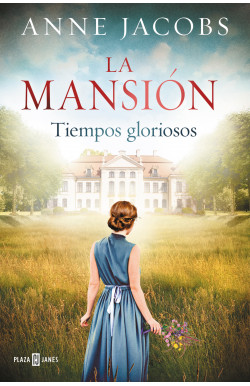 La mansión. Tiempos gloriosos