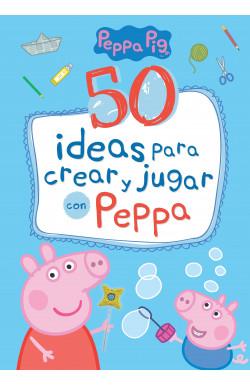 50 ideas para crear y jugar con Peppa