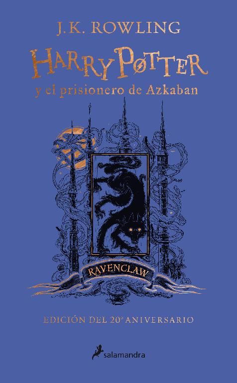 Harry Potter y el prisionero de Azkaban (edición Ravenclaw del 20° aniversario) (Harry Potter 3)