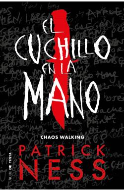 El cuchillo en la mano (Chaos Walking I)