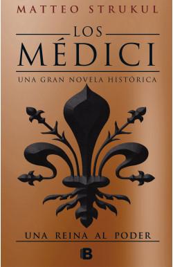 Una reina al poder (Los Medici 3)