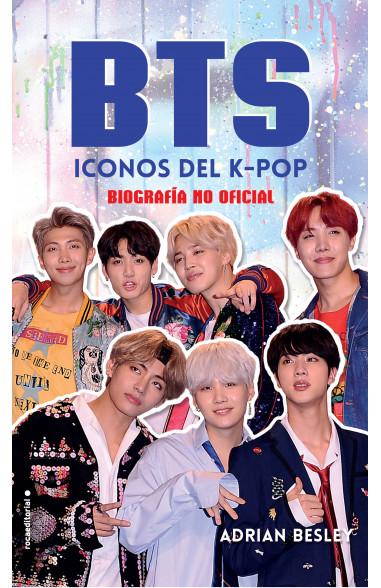Bts. Iconos del K-Pop, biografía no oficial