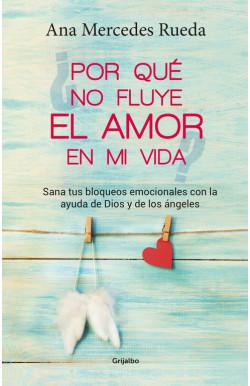 Por qué no fluye el amor en...