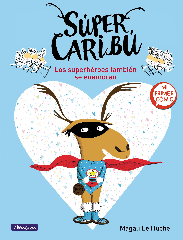 Los superhéroes también se enamoran (Súper Caribú 1)