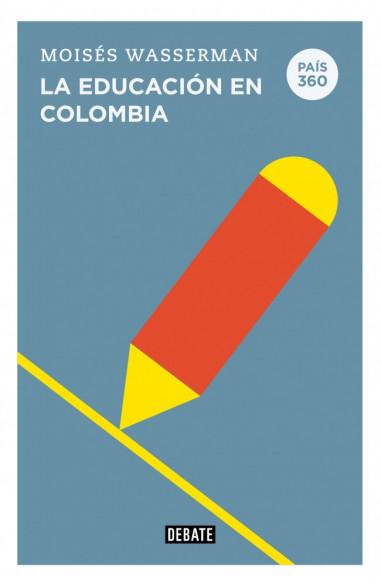 La educación en Colombia (País 360)
