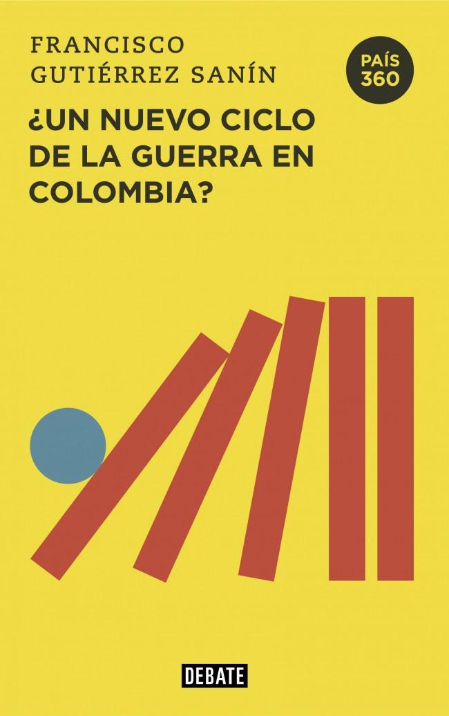 ¿Un nuevo ciclo de la guerra en Colombia?