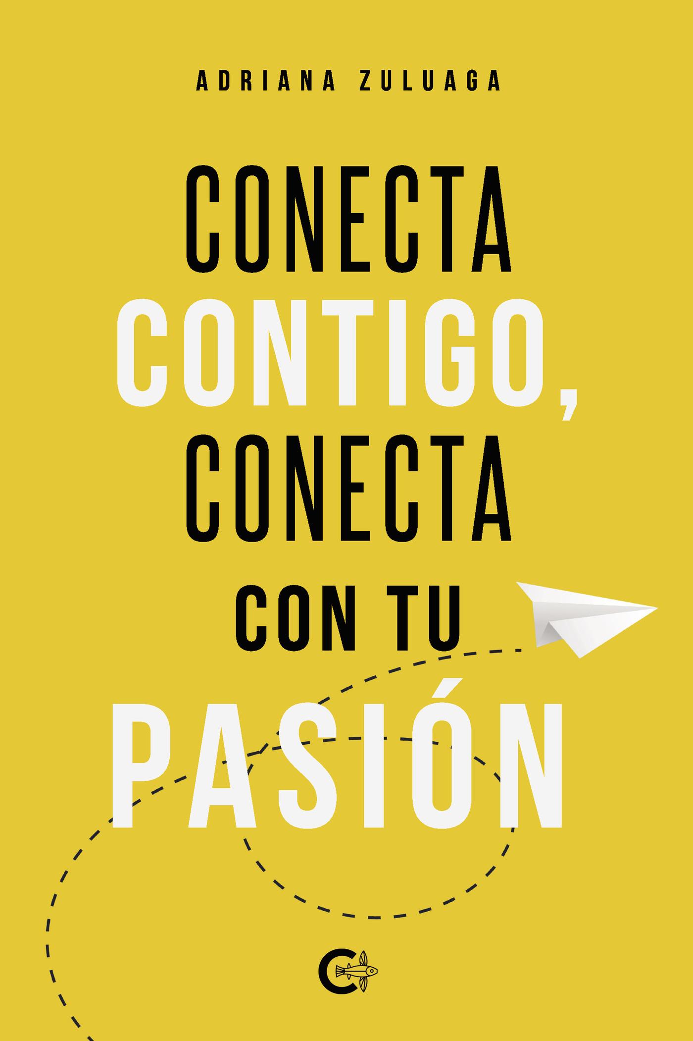 Conecta contigo, conecta con tu pasión