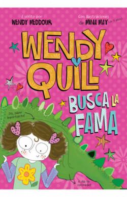 Wendy Quill busca la fama