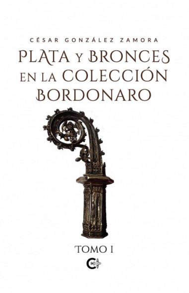 Plata y bronces en la colección Bordonaro. Tomo I