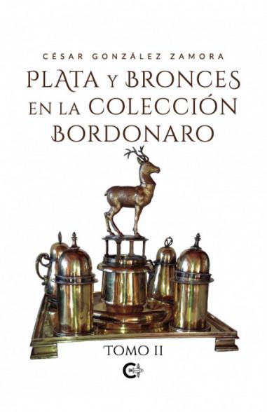 Plata y bronces en la colección Bordonaro. Tomo II