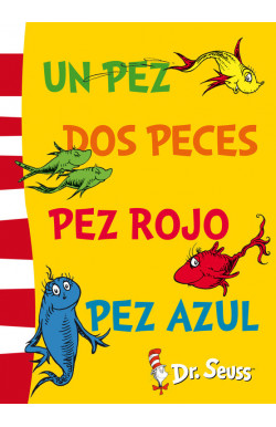 Un pez, dos peces, pez rojo, pez azul (Colección Dr. Seuss)