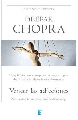 Vencer las adicciones (Colección Salud Perfecta)