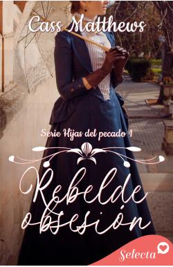 Rebelde obsesión (Hijas del...