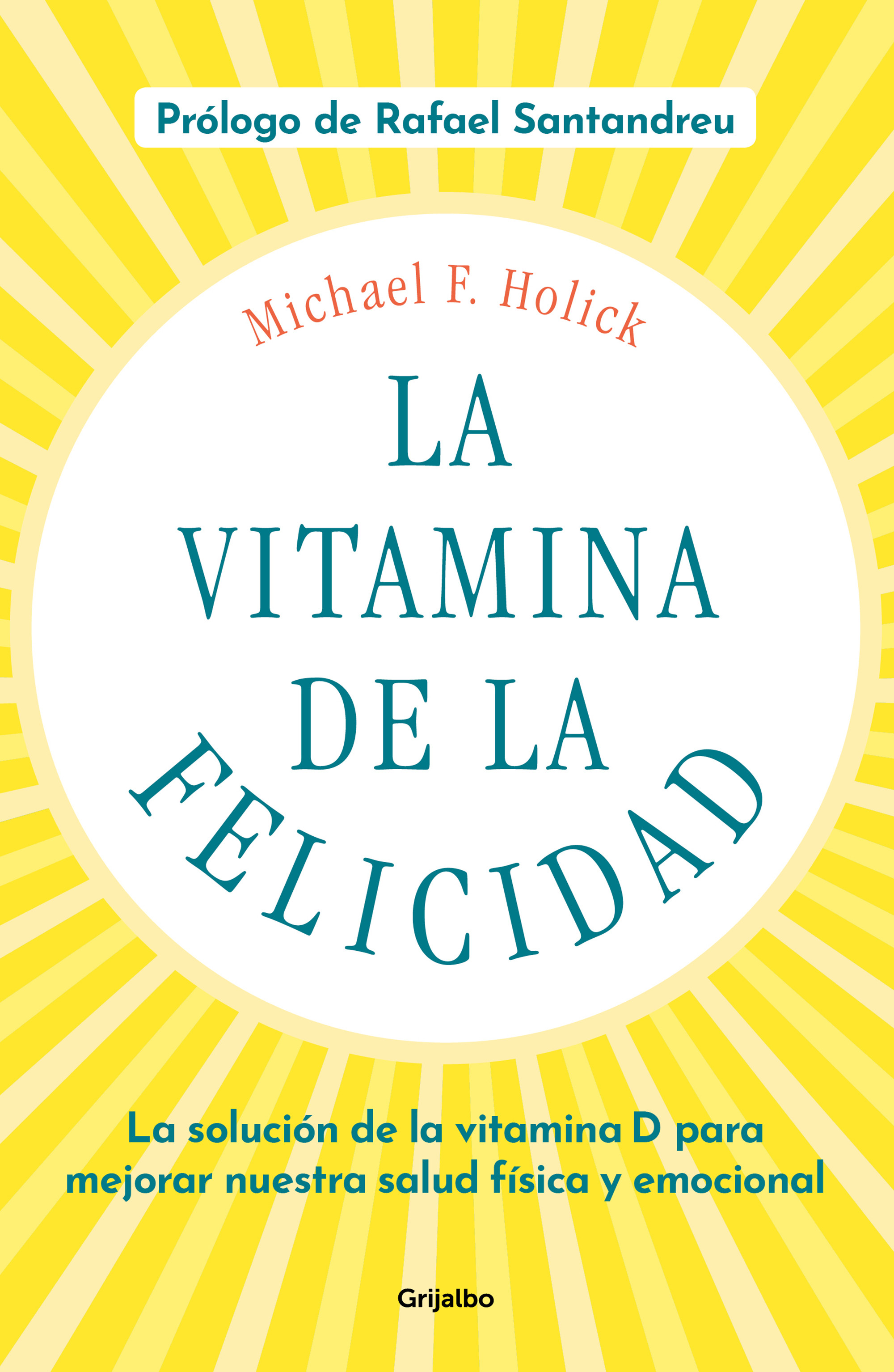 La vitamina de la felicidad (con prólogo de Rafael Santandreu)