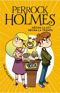 Hecha la ley, hecha la trampa (Serie Perrock Holmes 10)