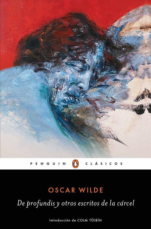 De profundis y otros escritos de la cárcel (Los mejores clásicos)