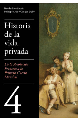 De la Revolución francesa a la Primera Guerra Mundial (Historia de la vida privada 4)
