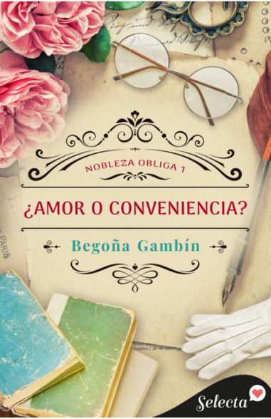 ¿Amor o conveniencia? (Nobleza obliga 1)