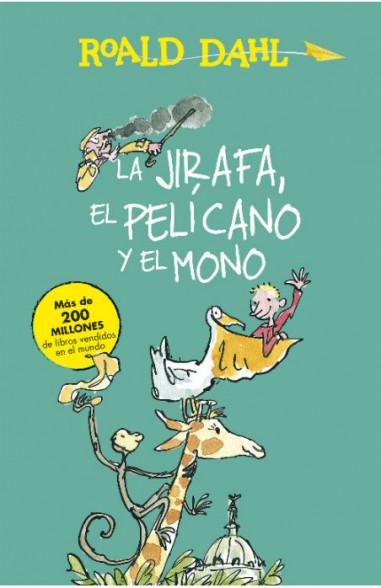 La Jirafa, el Pelícano y el Mono...