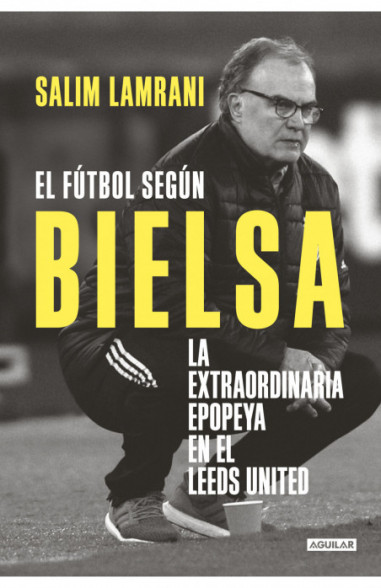 El fútbol según Bielsa