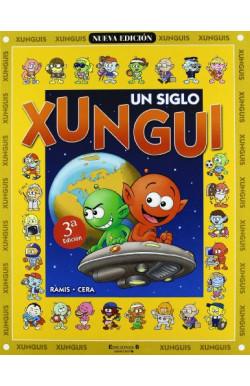 Un siglo Xungui (Colección Los Xunguis)