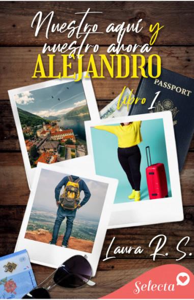 Nuestro aquí y ahora. Alejandro...